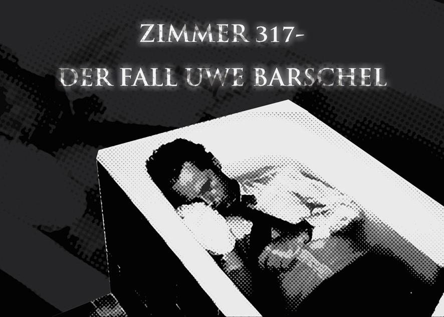 Zimmer 317 - Der Fall Uwe Barschel